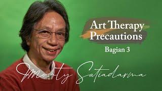 """Art Therapy Precautions Bagian 3"" Monty Satiadarma | S1 E14"