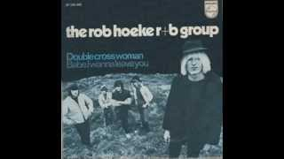 the rob hoeke r b group babe i wanna leave you