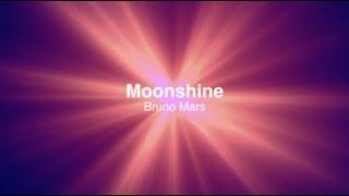Bruno Mars - Moonshine with Lyrics