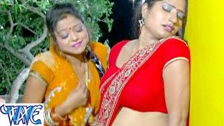 ae bhauji ओह जगह य लहरत gawana karali ae raja jee bhojpuri hot songs hd