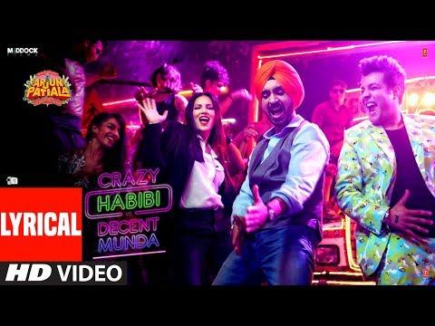 LYRICAL: Crazy Habibi Vs Decent Munda:Arjun Patiala | Guru, Sunny L, Diljit D ,Varun S, Sachin-Jigar Mp3