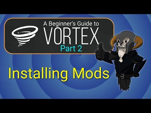 VORTEX - Beginner's Guide #2 : Installing Mods