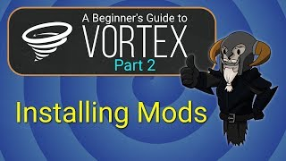 Вортекс - керівництво для початківців #2 : Встановлення модів