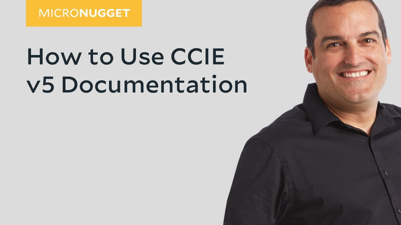 MicroNugget: How to Use CCIE v5 Documentation
