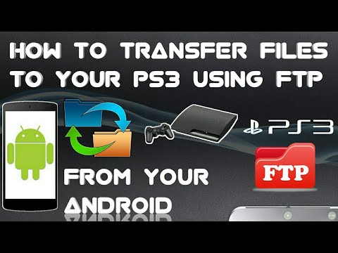 How to transfer files (mod menu,videos   ) from android phone to ps3 using  ftp