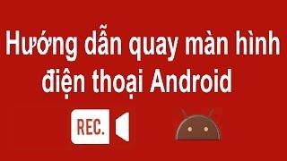 Cách quay màn hình điện thoại Android| Quay màn hình Live Bigo Mp3