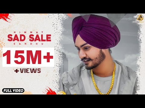 Sad Sale : Himmat Sandhu (Official Video) Latest Punjabi Son