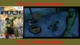 The Incredible Hulk Wii part 1 Introduction