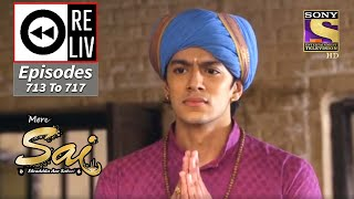 Weekly ReLIV - Mere Sai - 5th October 2020 To 9th October 2020 - Episodes 713 To 717