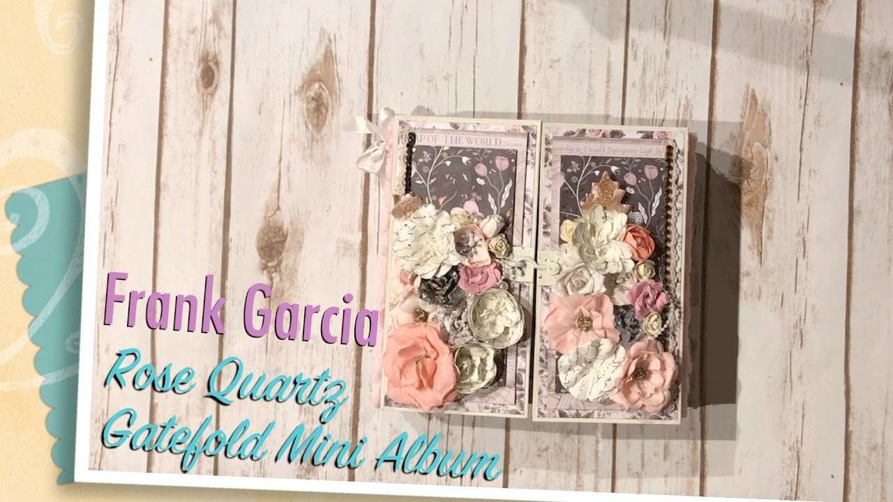 Frank Garcia Rose Quartz Gatefold Mini Album Youtube