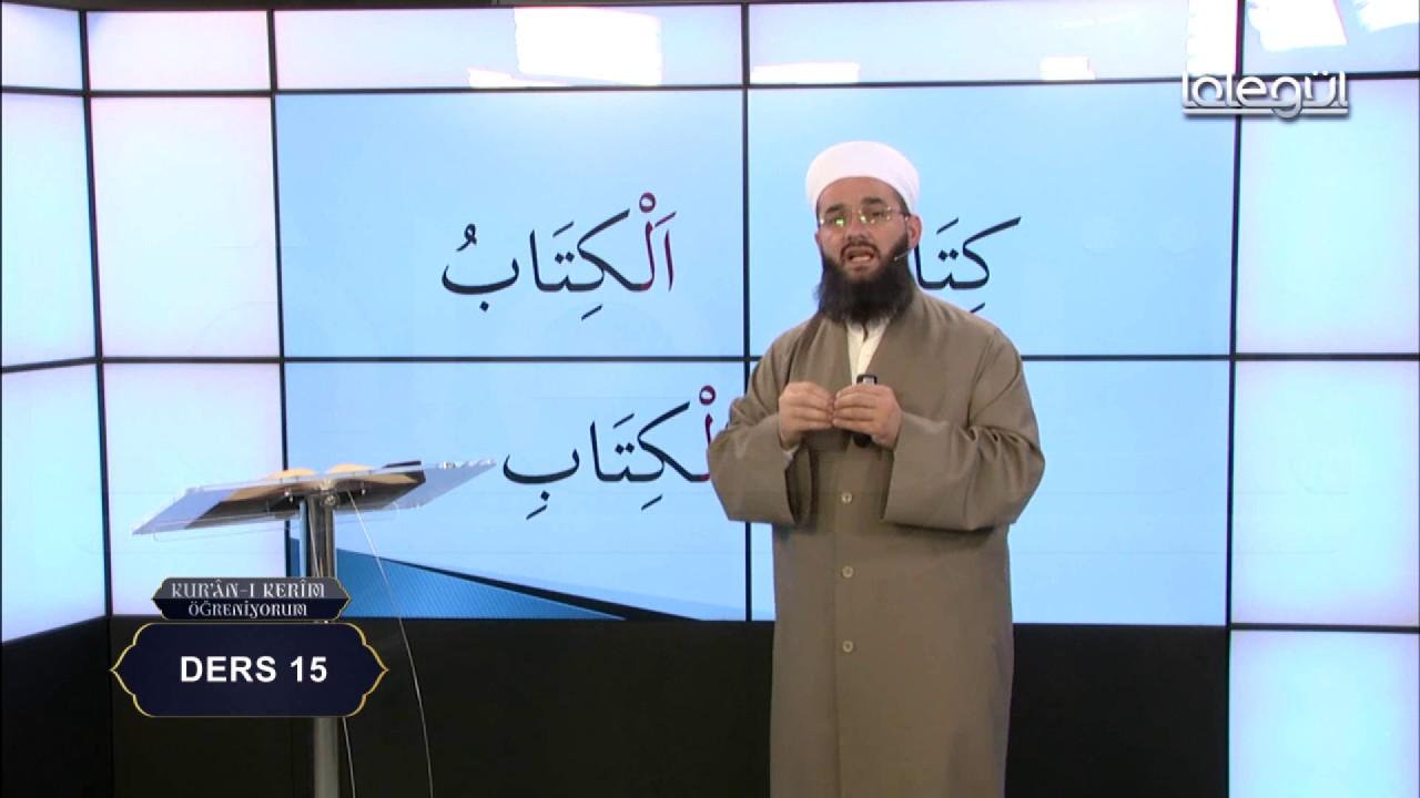 Kur'an-ı Kerim Öğreniyorum (Bölüm 15) Lâlegül TV