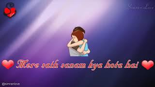 Sawan Aaya Hai | Most Romantic Song | Neha kakkar | 💖 New WhatsApp Status Video 2018 | #simranLove