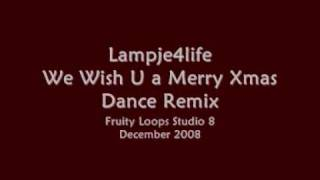 Lampje4life - We Wish You a Merry Xmas [Dance Remix]