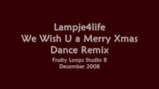 Lampje4life - We Wish You a Merry Xmas [Dance Remix]