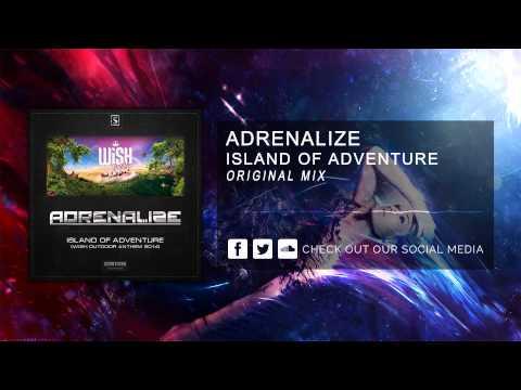 Adrenalize - Island Of Adventure (WiSH Outdoor Anthem 2014) [HQ Original]