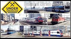 Railway Station Zürich Altstetten / Großbaustelle Bahnhof Zürich Altstetten