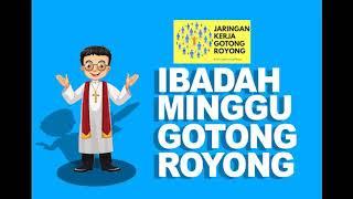 Ibadah Minggu Gotong Royong