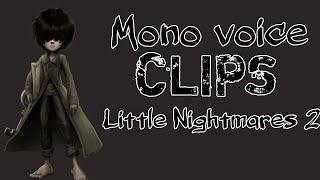 Mono Voice Clips (Little Nightmares 2) - (Oecobius33)