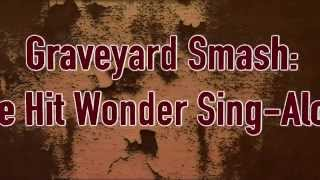 Headliners Presents: Graveyard Smash: One Hit Wonder Sing-Along