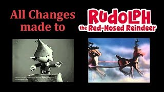 All Changes made to Rankin/Bass Rudolph The Red-Nosed Reindeer