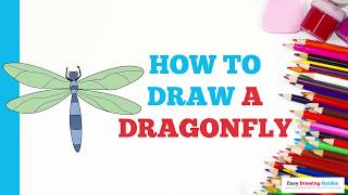 How to Draw a Dragonfly in a Few Easy Steps: Drawing Tutorial for Kids and Beginners