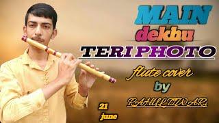 main-dekha-teri-photo-flute-cover-by-rahul-tiwari