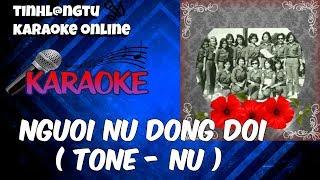 Karaoke - Nguoi Nu Dong Doi - ( Tone - Nu )