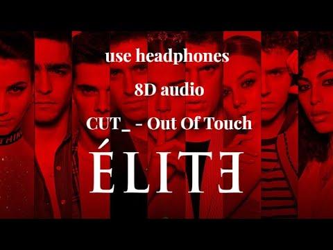 CUT_ - Out Of Touch | Elite: Season 2 ( 8D/9D audio)