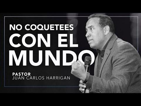NO COQUETEES CON EL MUNDO | Pastor Juan Carlos Harrigan |