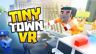 ESCAPE TINY TOWN! - Tiny Town VR Gameplay Part 21 - VR HTC Vive Gameplay Tiny Town