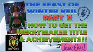 HOW TO GET THE MERRYMAKER TITLE!! (Part 2 - Alliance quests)   World Of Warcraft
