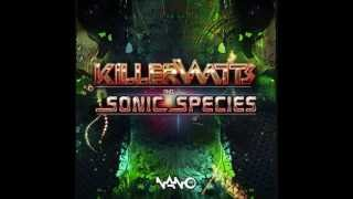Killerwatts - Psychedelic Liberation (Sonic Species Remix)