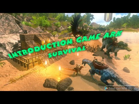 Ark Survival: Introducing Ark Survival Game through the video !!!