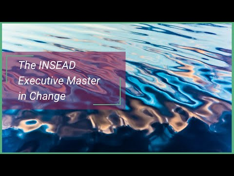 Effective Change Management - The INSEAD Executive Master in Change