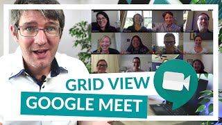 Grid or Gallery View for <b>Google Meet</b> (It's Amazing!)