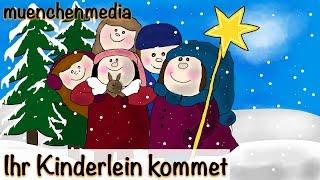 Ihr Kinderlein kommet - Weihnachtslieder deutsch | Kinderlieder deutsch | Weihnacht - muenchenmedia