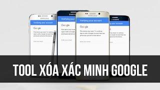 6/2017 | TOOLs xóa xác minh tài khoản Google cho mọi máy Samsung (Bảo mật tháng 6/2017) - Free 100%