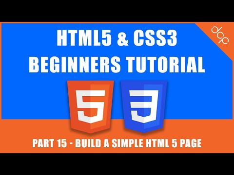 HTML5 & CSS3 - Beginners Tutorial - Part 15 - [ Build A Simple HTML5 Page Tutorial ]
