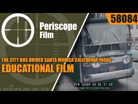 THE CITY BUS DRIVER   SANTA MONICA CALIFORNIA 1960s EDUCATIONAL FILM 58084