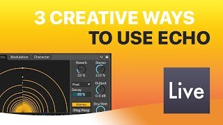 3 Creative Ways to Use Echo in Ableton Live 10
