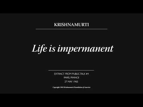 Life Is Impermanent | J. Krishnamurti