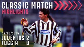 Juventus 2 0 Foggia Ravanelli Baggio Score In Retro Classic Classic Match Highlights