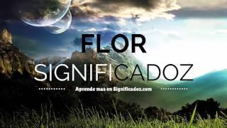Flor - Significado del Nombre Flor