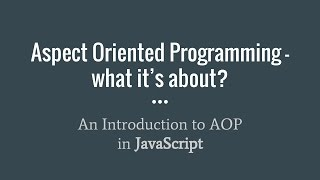A first look at Aspect Oriented Programming in Javascript