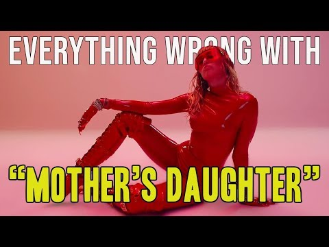 "Everything Wrong With Miley Cyrus – ""Mother's Daughter"""