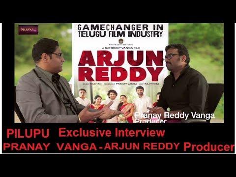 Chit-chat with  Arjun Reddy Producer Pranay Reddy Vanga