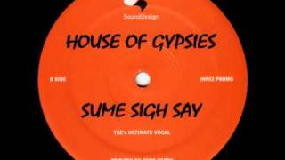 House Of Gypsies -- Sume Sigh Say (Tee