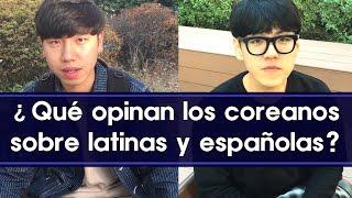¿Qué opinan los coreanos sobre latinas y españolas? - Entrevista con chicos coreanos