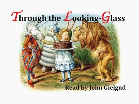 John Gielgud reads Through the Looking-Glass - Audiobook (1989)