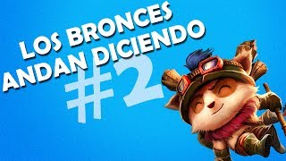 LOS BRONCES ANDAN DICIENDO #2